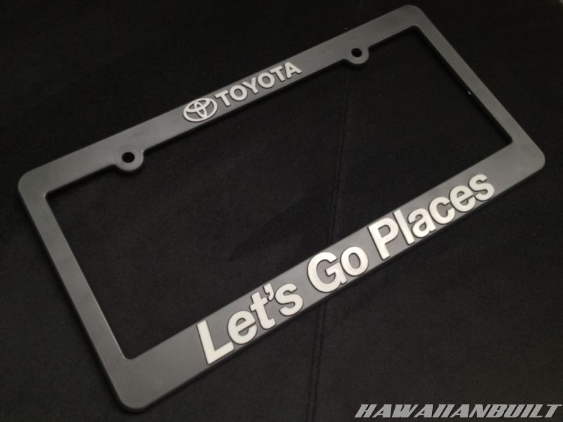 Wtb 2 toyota let 39 s go places license plate frames for Best places to buy picture frames